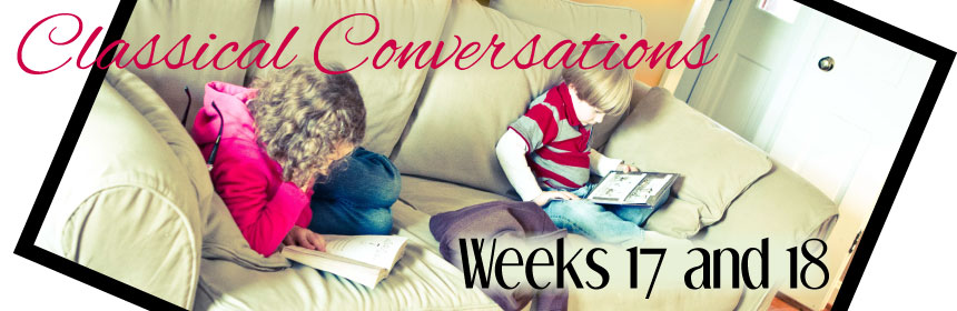 Classical Conversations Week 17 Week 18